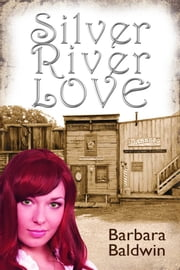 Silver River Love ebook by Barbara Baldwin