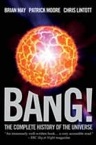 Bang! ebook by Patrick Moore, Brian May, Chris Lintontt