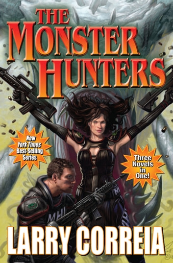 The Monster Hunters ebook by Larry Correia