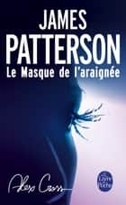 Le Masque de l'araignée ebook by James Patterson
