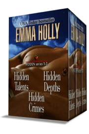 Hidden Series 1-3 - (Hidden Talents, Hidden Depths, Hidden Crimes) ebook by Emma Holly