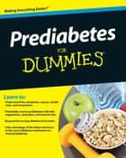 Prediabetes For Dummies ebook by Alan L. Rubin