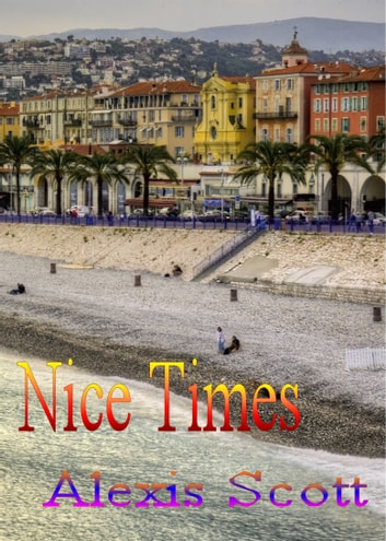 Nice Times ebook by Alexis Scott