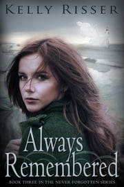 Always Remembered ebook by Kelly Risser