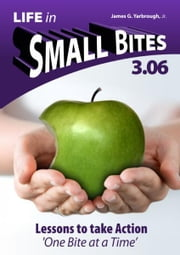 Life in Small Bites: 3.06 Action ebook by James Yarbrough Jr