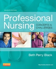 Professional Nursing - Concepts & Challenges ebook by Beth Black