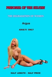 PRISONER OF THE SULTAN: The Degradation of Women ebook by ARGUS