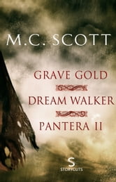Grave Gold/Dream Walker/Pantera II (Storycuts) ebook by M C Scott