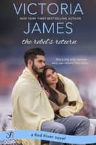 The Rebel's Return ebook by Victoria James