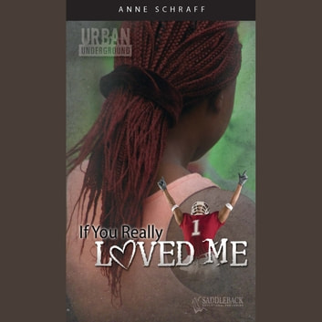 If You Really Loved Me (Urban Underground #4) Digital Audio audiobook by Anne E. Schraff