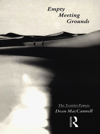 Empty Meeting Grounds - The Tourist Papers ebook by Dean MacCannell