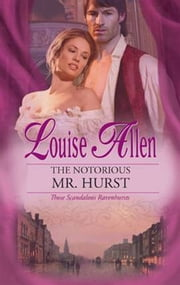 The Notorious Mr. Hurst ebook by Louise Allen