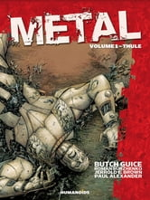 Metal #1 : Thule - Thule ebook by Jerrold Brown,Paul Alexander,Butch Guice,Roman Surzhenko