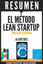 El Metodo Lean Startup (The Lean Startup): Resumen del libro de Eric Ries ebook by Sapiens Editorial