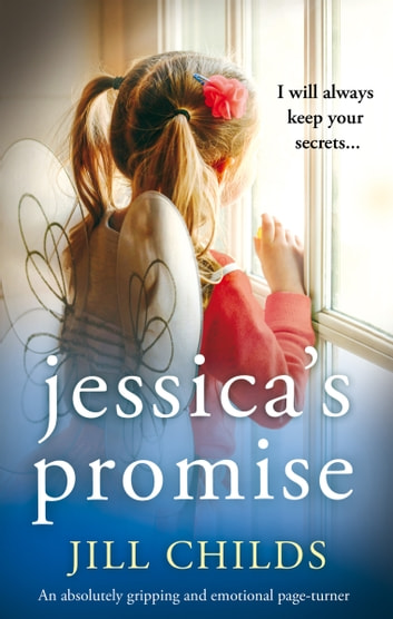 Jessica's Promise - An absolutely gripping and emotional page turner ebook by Jill Childs