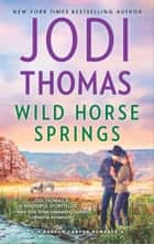 Wild Horse Springs - A Clean & Wholesome Romance ebook by