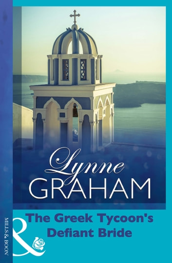 The Greek Tycoon's Defiant Bride (The Rich, the Ruthless and the Really Handsom, Book 2) ekitaplar by Lynne Graham