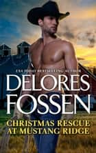 Christmas Rescue at Mustang Ridge - A Western Holiday Novel of Romantic Suspense ebook by Delores Fossen