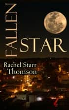 Fallen Star ebook by Rachel Starr Thomson
