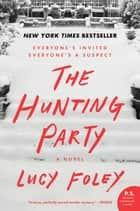 The Hunting Party - A Novel ebook by