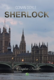 Sherlock - Complete Novels ebook by Conan Doyle