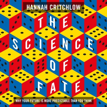 The Science of Fate - The New Science of Who We Are - And How to Shape our Best Future audiobook by Hannah Critchlow