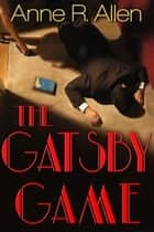 The Gatsby Game ebook by Anne R. Allen