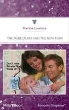The Mercenary And The New Mom ebook by Merline Lovelace