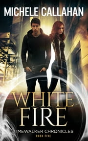 White Fire ebook by Michele Callahan, M. L. Callahan