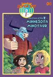 The Case of the Minnesota Minotaur (Santa Claus: Super Spy #4) ebook by Ryan Jacobson