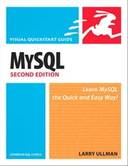 MySQL, Second Edition - Visual QuickStart Guide ebook by Larry Ullman