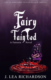 Fairy Tainted ebook by J Lea Richardson