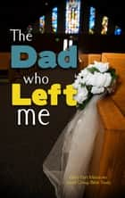 The Dad who Left me ebook by Cary Holbert
