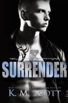 Surrender (Club X #2) ebook by K.M. Scott