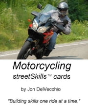 Motorcycling streetSkills Flashcards ebook by Jon DelVecchio