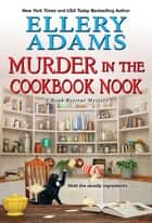 Murder in the Cookbook Nook - A Southern Culinary Cozy Mystery for Book Lovers ebook by