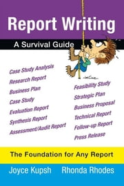 Report Writing - A Survival Guide ebook by Joyce Kupsh and Rhonda Rhodes