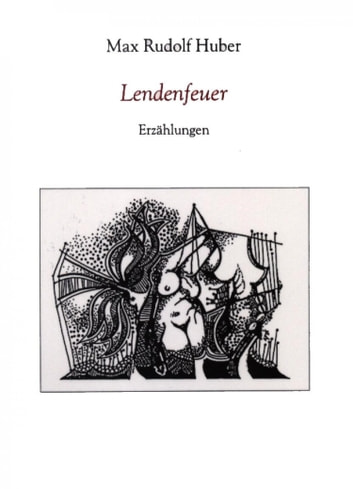 Lendenfeuer ebook by Max Rudolf Huber