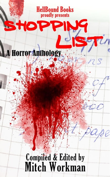 Shopping List: A Horror Anthology ebook by Mitch Workman