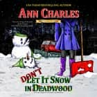 Don't Let it Snow in Deadwood audiobook by Ann Charles