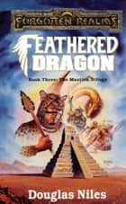 Feathered Dragon ebook by Douglas Niles