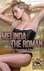 Melinda and the Roman: Discipline is rigorously enforced... ebook by Susanna Hughes