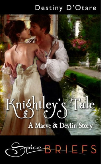 Knightley's Tale (Mills & Boon Spice) ebook by Destiny D'Otare