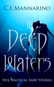 In Deep Waters: Five Nautical Fairy Stories
