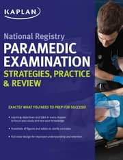 National Registry Paramedic Examination Strategies, Practice & Review ebook by Kaplan Medical