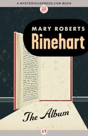 The Album ebook by Mary Roberts Rinehart