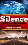 Silence - A Tale of the Zombie Apocalypse