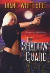 The Shadow Guard ebook by Diane Whiteside