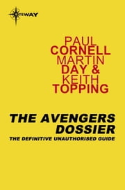 The Avengers Dossier ebook by Martin Day,Keith Topper,Keith Topping