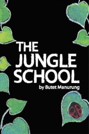 The Jungle School ebook by Butet Manurung